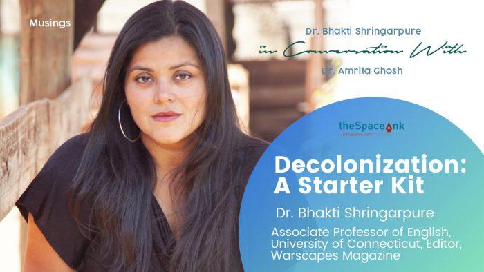 Video Cover-Decolonize-Dr. Bhakti Shringarpure